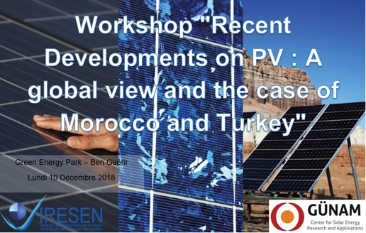 Workshop sous la thématique « Recent Developments on PV : A global view and the case of Morocco and Turkey » le 10 Décembre 2018 à Ben Guérir